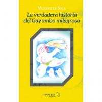VERDADERA HISTORIA DEL GAYUMBO MILAGROSO,LA