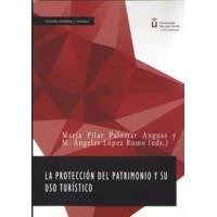 PROTECCION DEL PATRIMONIO Y SU USO TURISTICO,LA