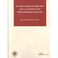 FIDUCIARIO FAVORECIDO CON LA CONSTITUCION FIDEICOMISARIA