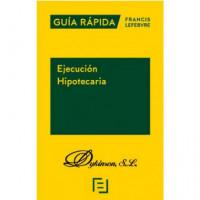 EJECUCION HIPOTECARIA GUIA RAPIDA