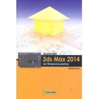 Aprender 3DS Max 2014 con 100 Ejercicios Practicos