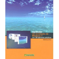 Aprender Novedades de Windows 7 con 100 Ejercicios Practicos
