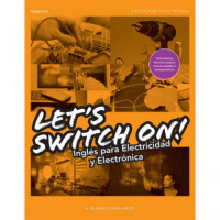 LETS SWITCH ON! INGLES PARA ELECTRICIDAD Y ELECTRONICA
