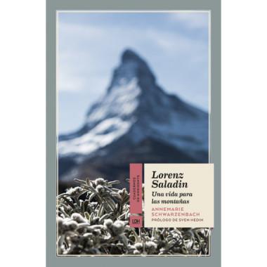 Lorenz Saladin una Vida para las Monta—as