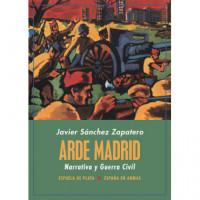 Arde Madrid Narrativa y Guerra Civil