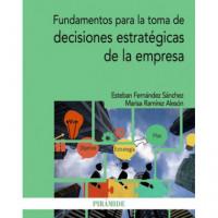 Fundamentos para la Toma de Decisiones Estrategicas de la Em