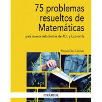 75 Problemas Resueltos de Matematicas para Nuevos Estudiante