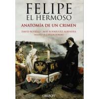 Felipe el Hermoso Anatomia de un Crimen
