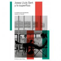 Josep Lluis Sert y lo Superfluo