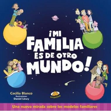 mi Familia Es de Otro Mundo