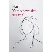 Ya No Necesito Ser Real