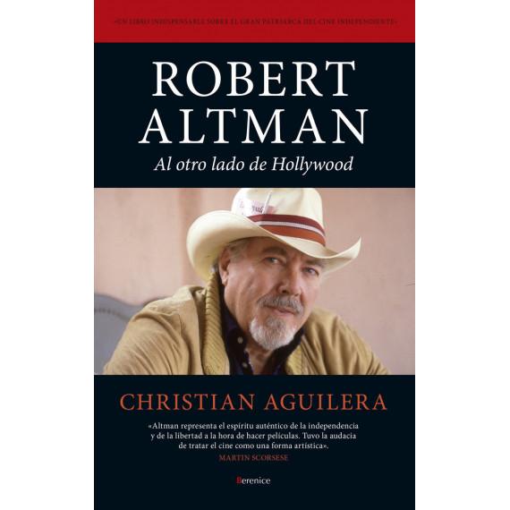 Robert Altman Al Otro Lado de Hollywood