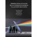 Perspectivas Actuales de la Condicion Humana y la Accion Edu