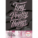 Tiny Pretty Things Dulces Perfectas y Ma