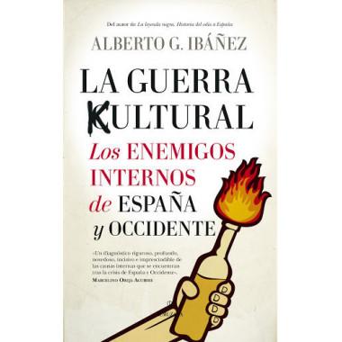 Guerra Cultural,la los Enemigos Internos de Espa—a y Occide